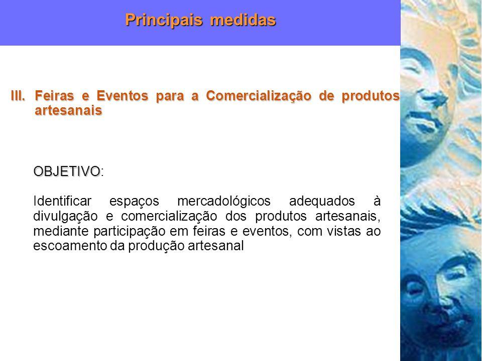OBJETIVO OBJETIVO: Identificar espaços mercadológicos adequados à divulgação e comercialização dos produtos artesanais, mediante participação em feira
