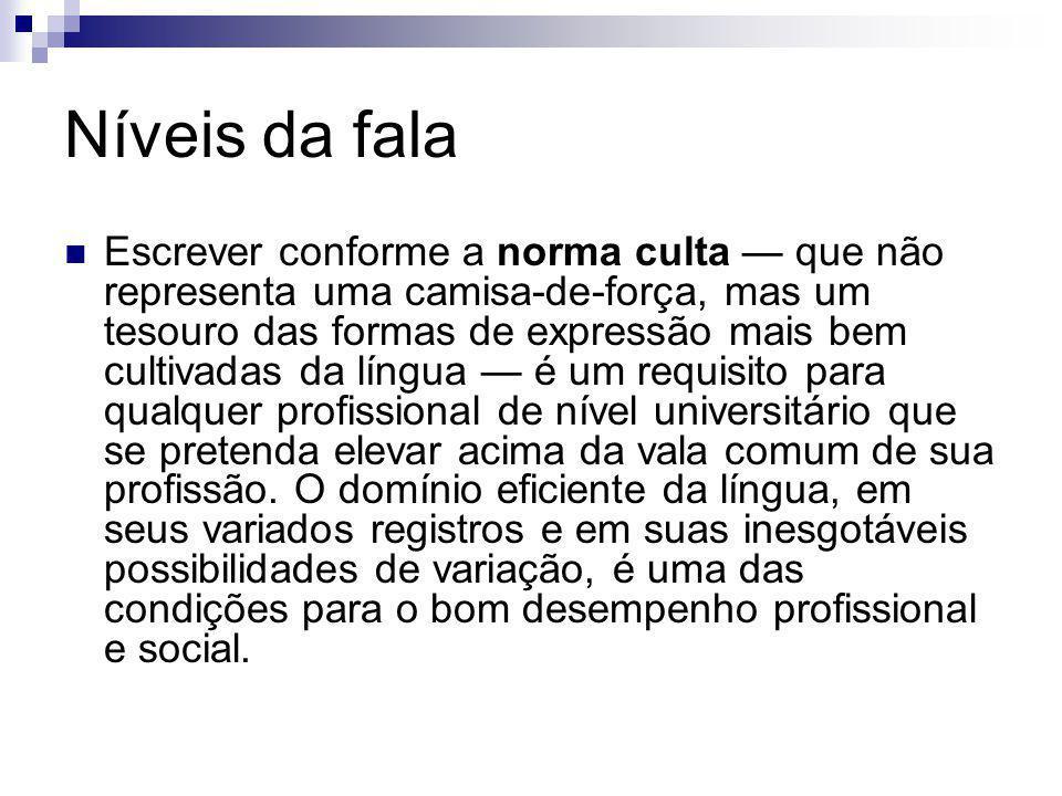 A linguagem popular ou coloquial É aquela usada espontânea e fluentemente pelo povo.