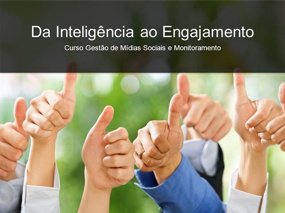 Da Inteligência ao Engajamento Curso Gestão de Mídias Sociais e Monitoramento Da Inteligência ao Engajamento Curso Gestão de Mídias Sociais e Monitora