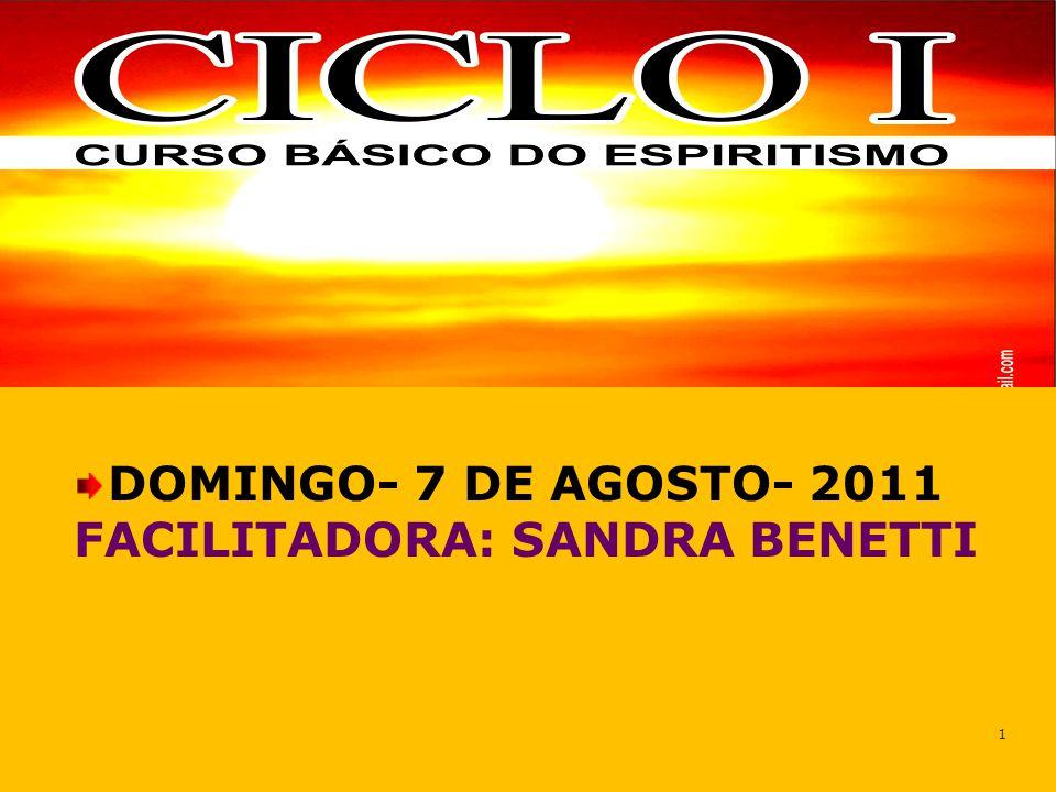 DOMINGO- 7 DE AGOSTO- 2011 FACILITADORA: SANDRA BENETTI 1