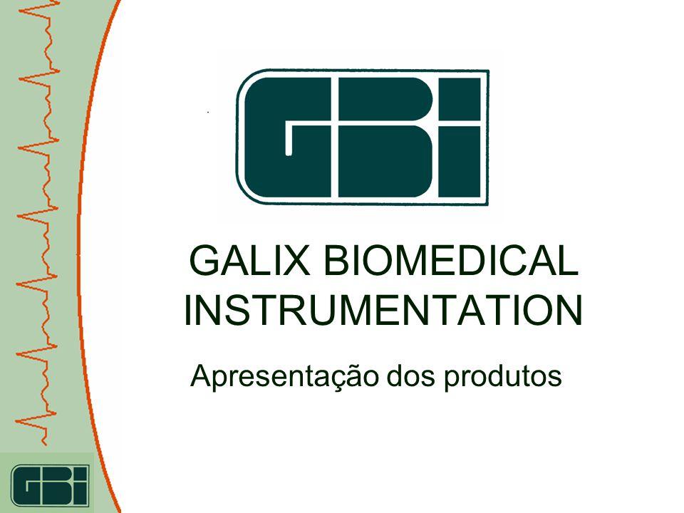 GALIX BIOMEDICAL INSTRUMENTATION Apresentação dos produtos