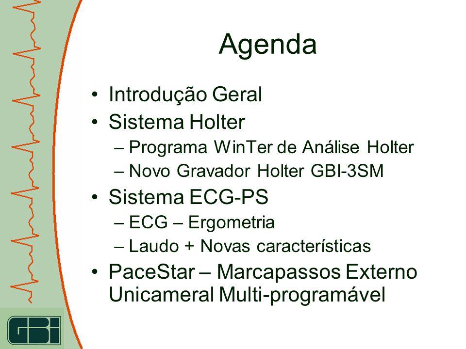 Agenda Introdução Geral Sistema Holter –Programa WinTer de Análise Holter –Novo Gravador Holter GBI-3SM Sistema ECG-PS –ECG – Ergometria –Laudo + Nova