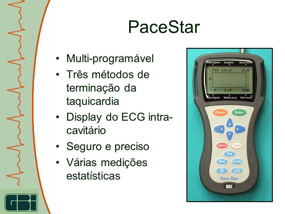 PaceStar Multi-programável Três métodos de terminação da taquicardia Display do ECG intra- cavitário Seguro e preciso Várias medições estatísticas