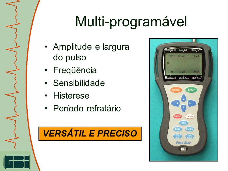 VERSÁTIL E PRECISO Multi-programável Amplitude e largura do pulso Freqüência Sensibilidade Histerese Período refratário