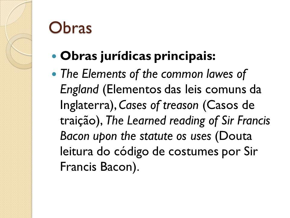 Obras Obras literárias Sua obra literária fundamental são os Essays (Ensaios), publicados em 1597, 1612 e 1625 e cujo tema é familiar e prático.