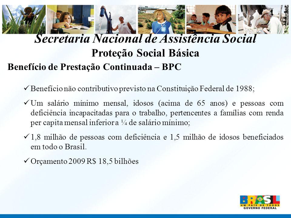 Benefício não contributivo previsto na Constituição Federal de 1988; Um salário mínimo mensal, idosos (acima de 65 anos) e pessoas com deficiência inc