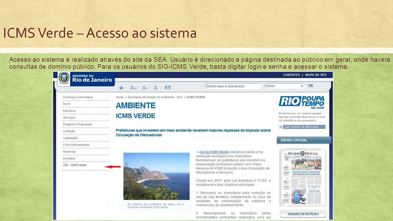 ICMS Verde – Acesso ao sistema Acesso ao sistema é realizado através do site da SEA. Usuário é direcionado a página destinada ao público em geral, ond