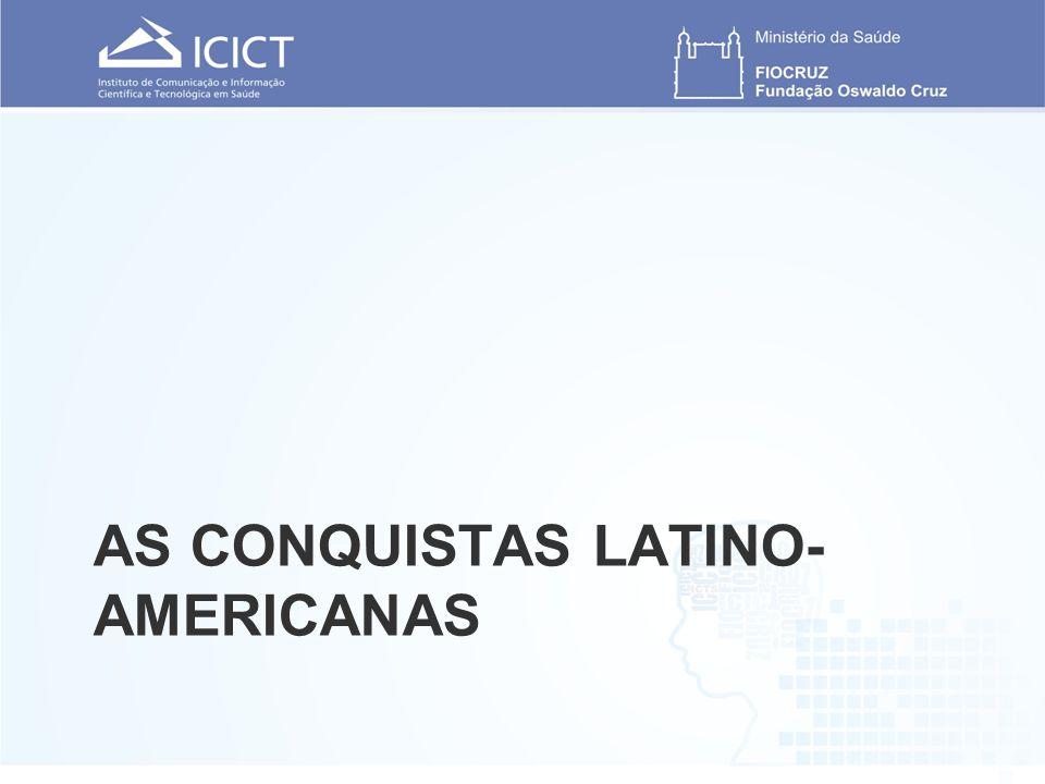 AS CONQUISTAS LATINO- AMERICANAS
