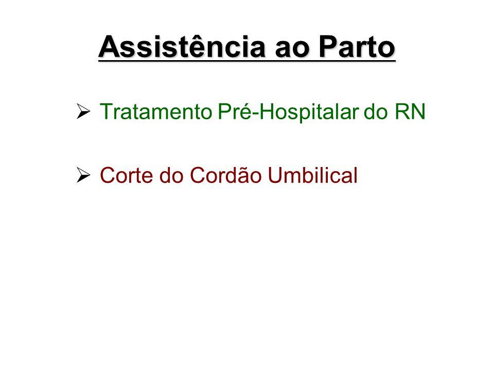 Assistência ao Parto Tratamento Pré-Hospitalar do RN Corte do Cordão Umbilical
