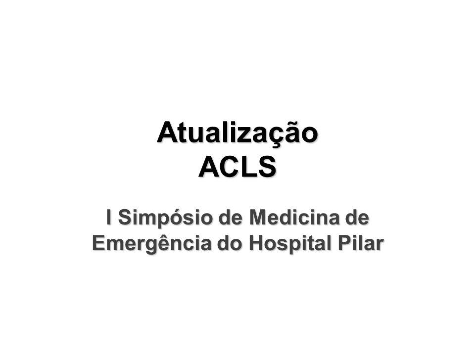 Atualização ACLS I Simpósio de Medicina de Emergência do Hospital Pilar