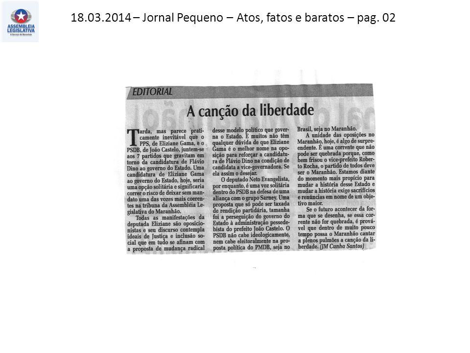 18.03.2014 – Jornal Pequeno – Atos, fatos e baratos – pag. 02
