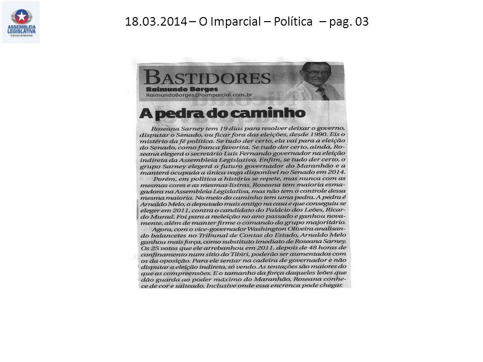 18.03.2014 – O Imparcial – Política – pag. 03