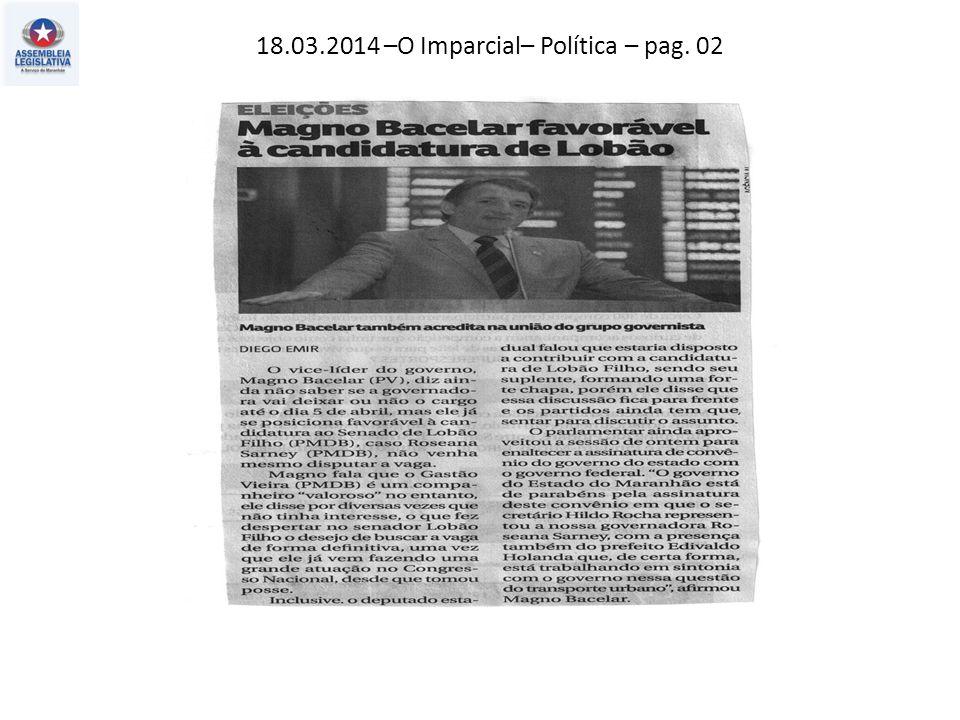 18.03.2014 –O Imparcial– Política – pag. 02