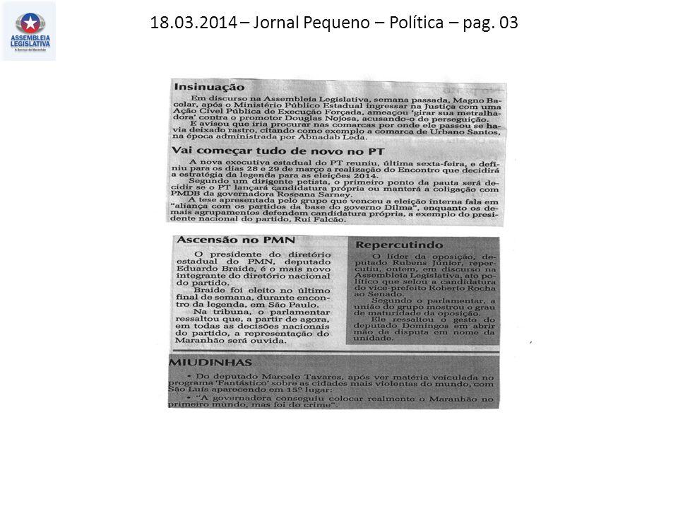 18.03.2014 – Jornal Pequeno – Política – pag. 03