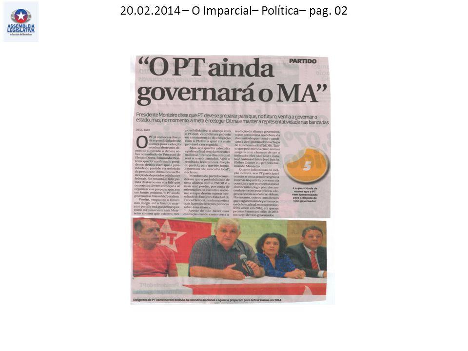 20.02.2014 – O Imparcial– Política– pag. 02