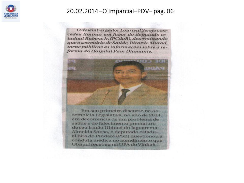 20.02.2014 –O Imparcial–PDV– pag. 06