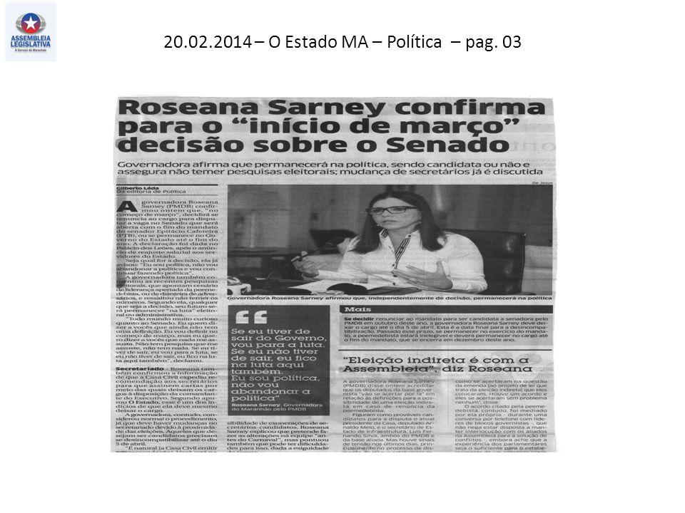 20.02.2014 – O Estado MA – Política – pag. 03