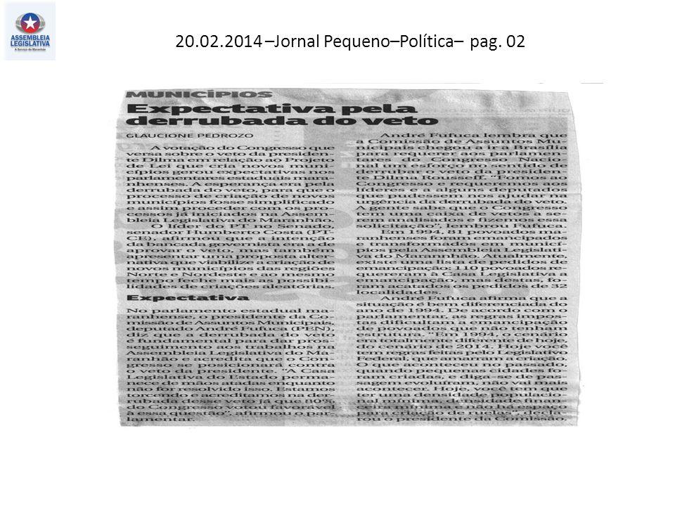 20.02.2014 –Jornal Pequeno–Política– pag. 02
