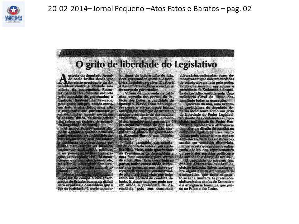 20-02-2014– Jornal Pequeno –Atos Fatos e Baratos – pag. 02