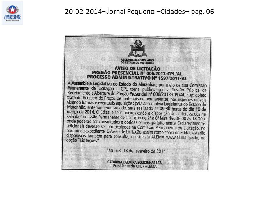 20-02-2014– Jornal Pequeno –Cidades– pag. 06