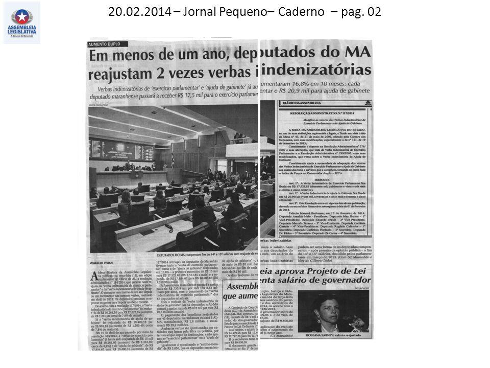 20.02.2014 – Jornal Pequeno– Caderno – pag. 02