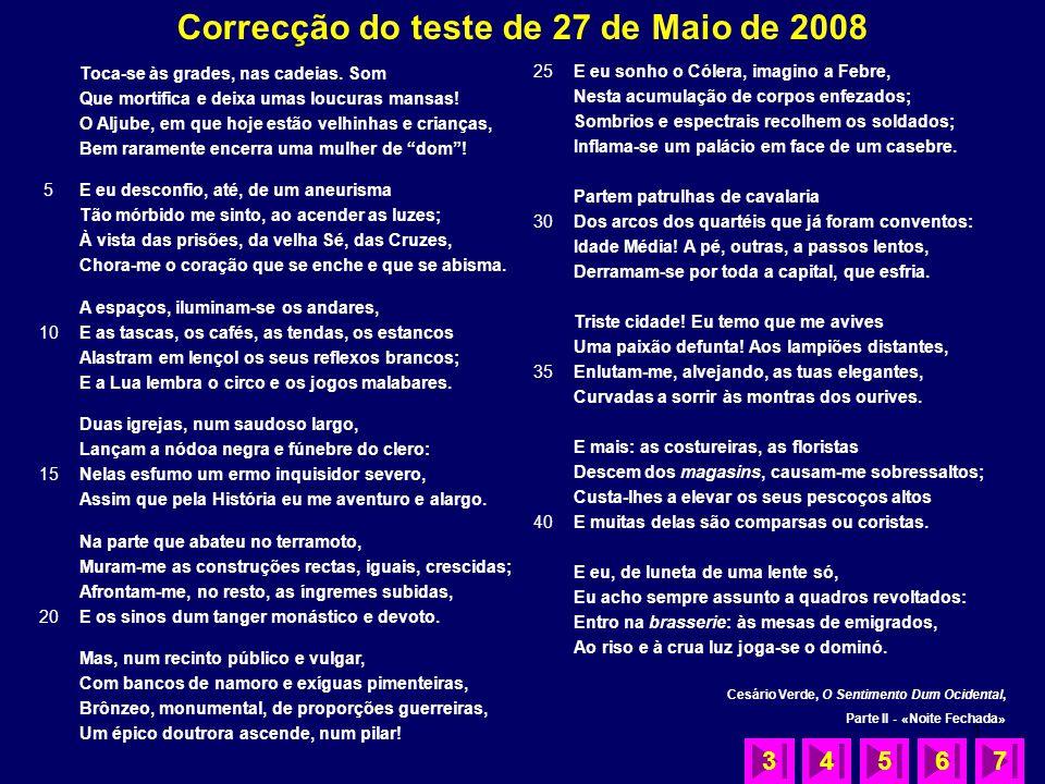 1 Correcção do teste de 27 de Maio de 2008 7 5 10 15 20 Toca-se às grades, nas cadeias.