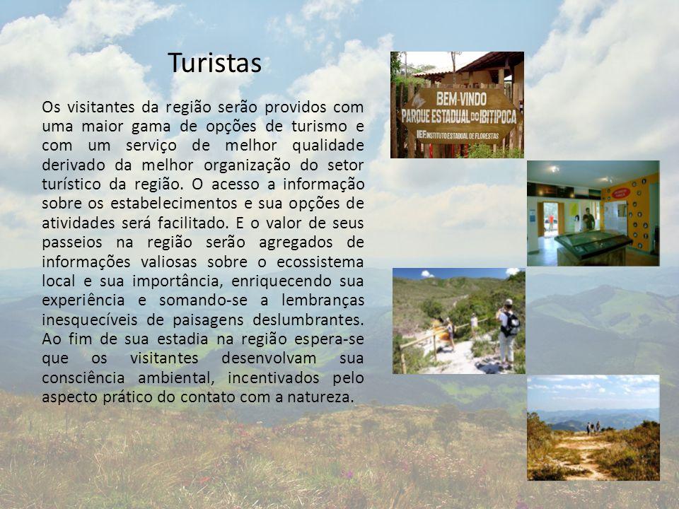 Turistas Os visitantes da região serão providos com uma maior gama de opções de turismo e com um serviço de melhor qualidade derivado da melhor organi