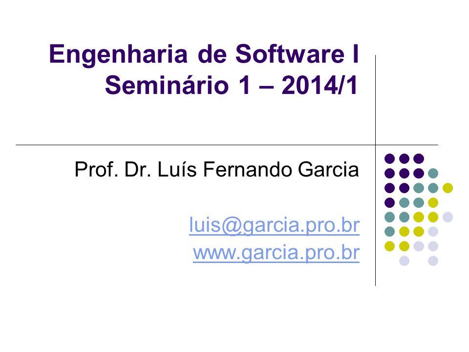 Engenharia de Software I Seminário 1 – 2014/1 Prof.