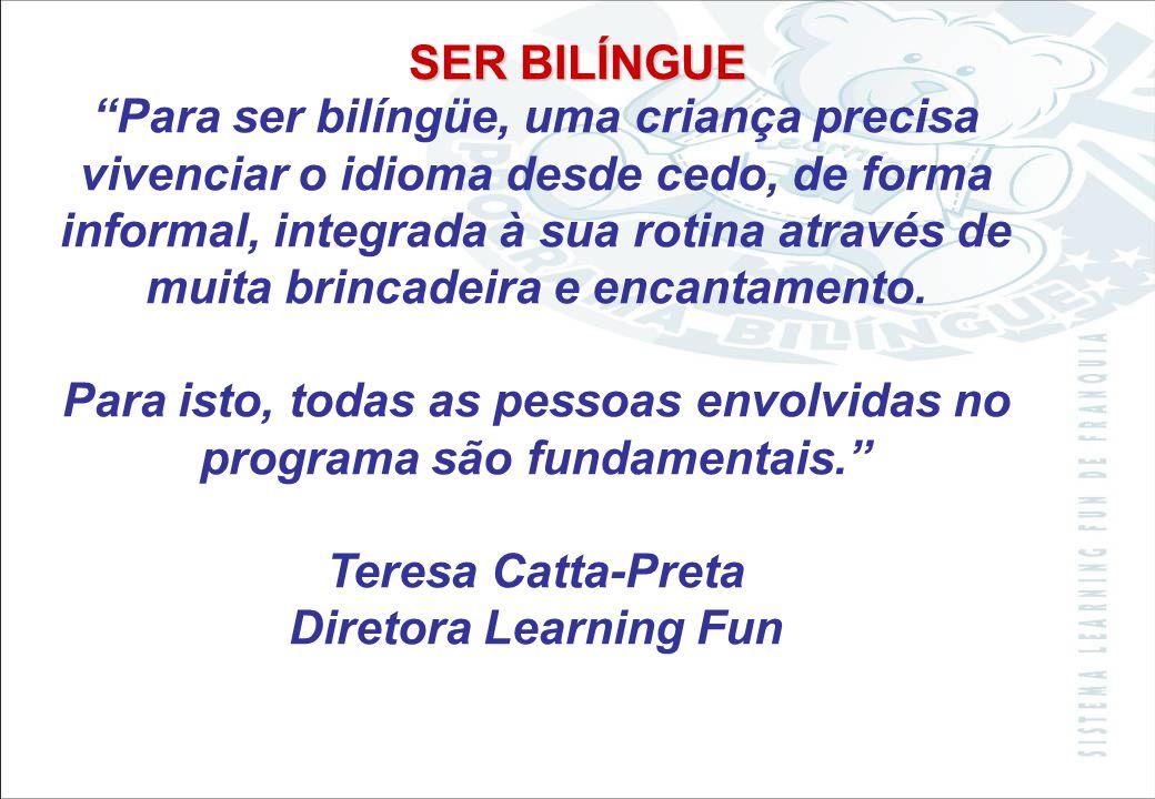 Sistema Learning Fun de Franquia O início precoce do aprendizado de mais de um idioma torna essa tarefa mais prazerosa e proporciona um falar sem sota