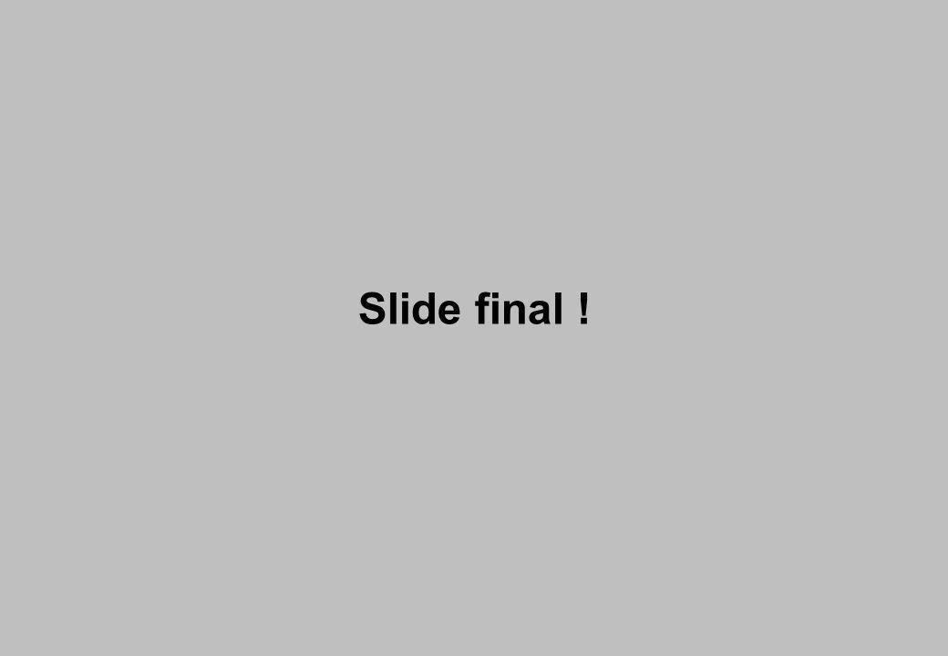 Slide final !