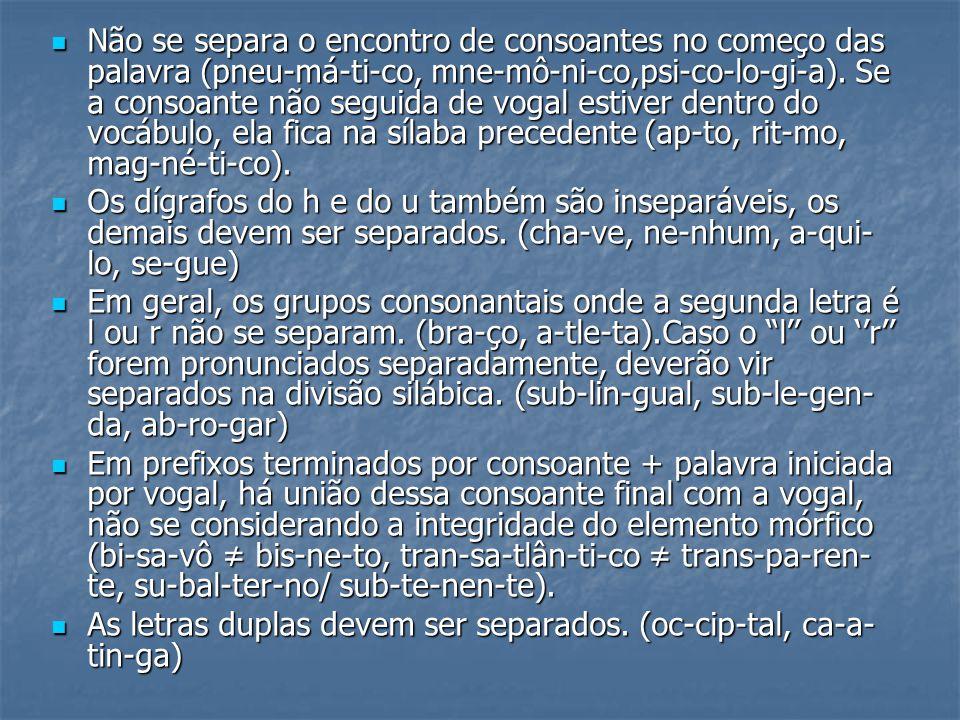 Na translineação, devem-se evitar separações que resultem no fim de uma linha ou no início da outra vogais isoladas ou termos grosseiros.