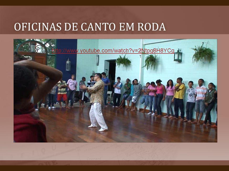 OFICINAS DE CANTO EM RODAOFICINAS DE CANTO EM RODA http://www.youtube.com/watch?v=2Ntpg8H8YCg
