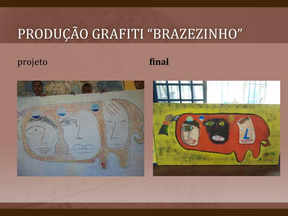 PRODUÇÃO GRAFITI BRAZEZINHOPRODUÇÃO GRAFITI BRAZEZINHO projeto final