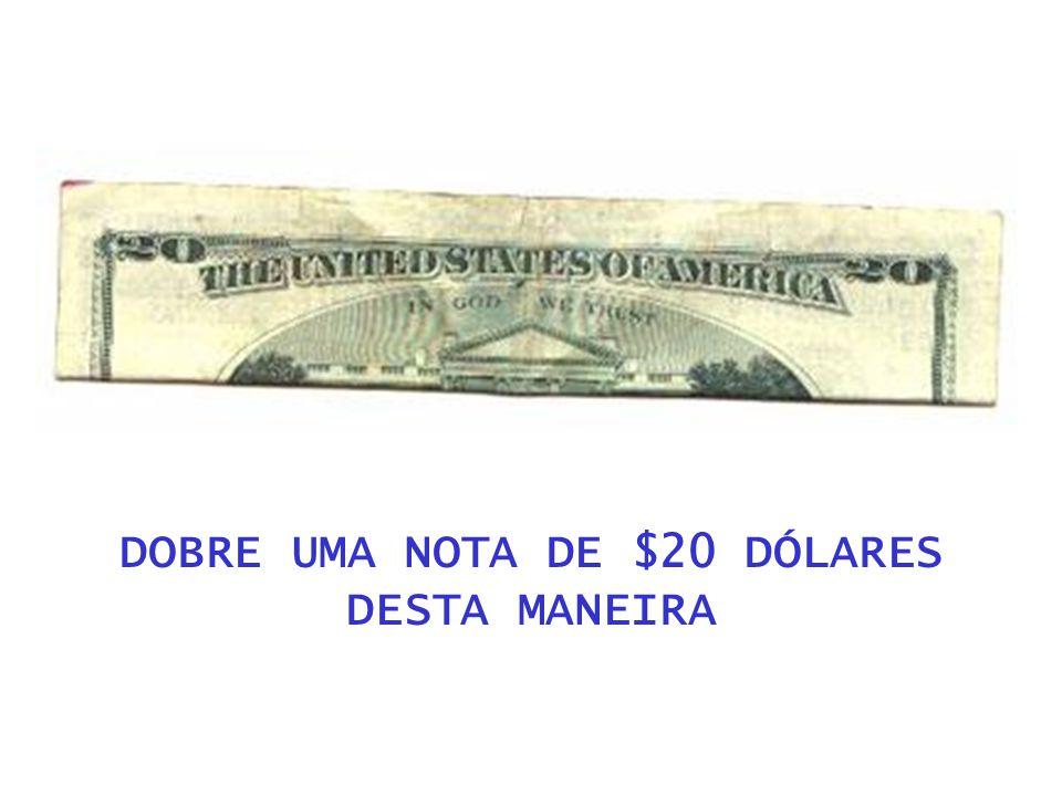 DOBRE UMA NOTA DE $20 DÓLARES DESTA MANEIRA