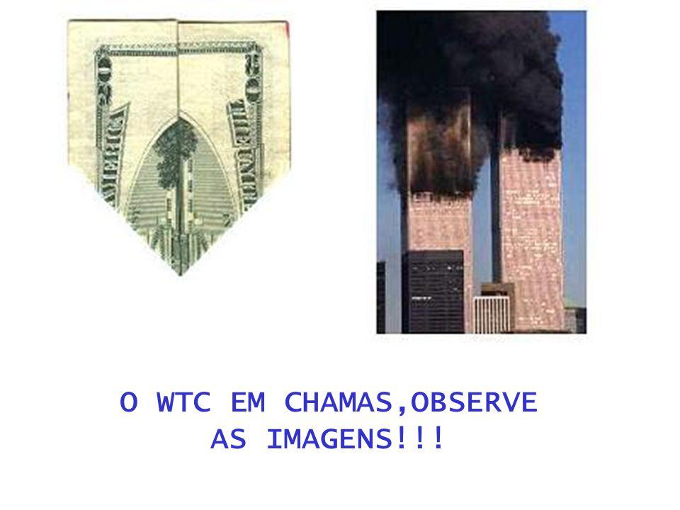 O WTC EM CHAMAS,OBSERVE AS IMAGENS!!!