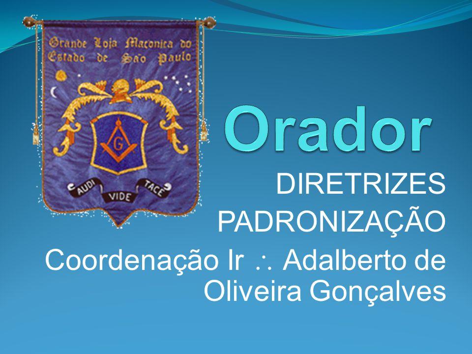 DIRETRIZES PADRONIZAÇÃO Coordenação Ir Adalberto de Oliveira Gonçalves