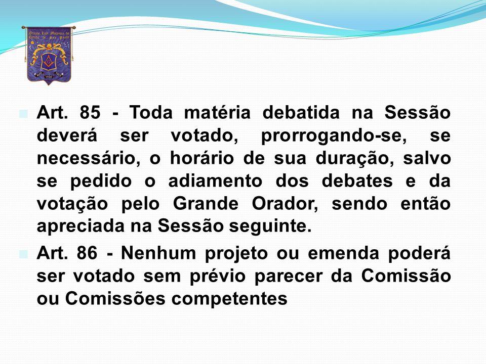 n Art.83 - As votações nas Assembléias serão precedidas pelas conclusões do Grande Orador.