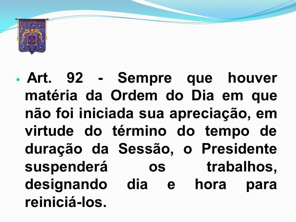 n Art.89 - Os retardatários só terão ingresso no Templo após a votação da matéria em debate.