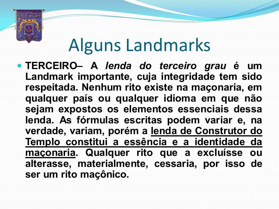 LANDMARKS Princípios Raiz Imutabilidade Os Landmarks são os princípios que regem a Maçonaria.