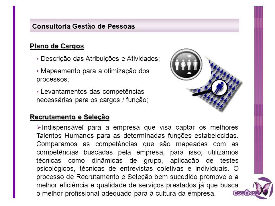 Consultoria Gestão de Pessoas Plano de Cargos Descrição das Atribuições e Atividades; Mapeamento para a otimização dos processos; Levantamentos das co