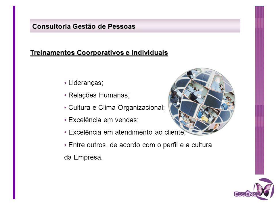 Consultoria Gestão de Pessoas Treinamentos Coorporativos e Individuais Lideranças; Relações Humanas; Cultura e Clima Organizacional; Excelência em ven