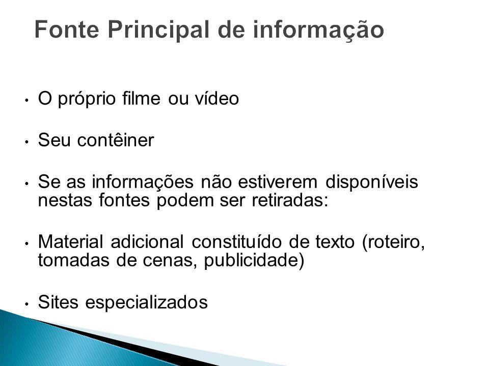 O próprio filme ou vídeo Seu contêiner Se as informações não estiverem disponíveis nestas fontes podem ser retiradas: Material adicional constituído d