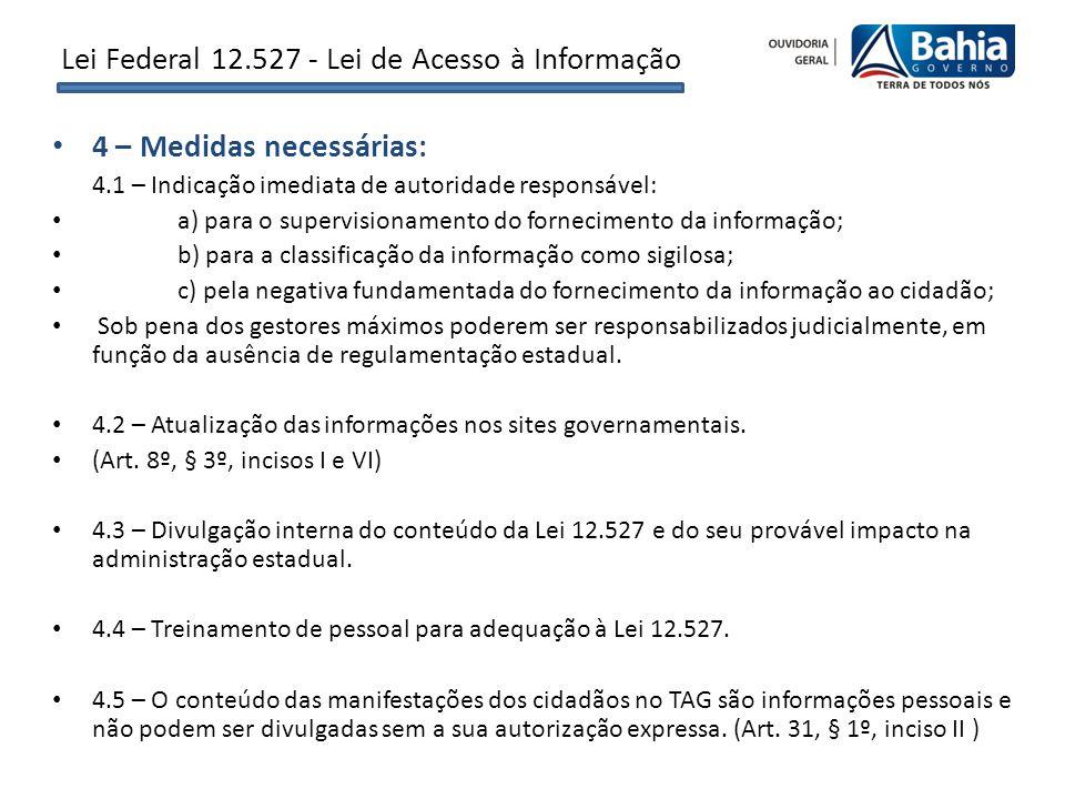 4 – Medidas necessárias: 4.1 – Indicação imediata de autoridade responsável: a) para o supervisionamento do fornecimento da informação; b) para a clas