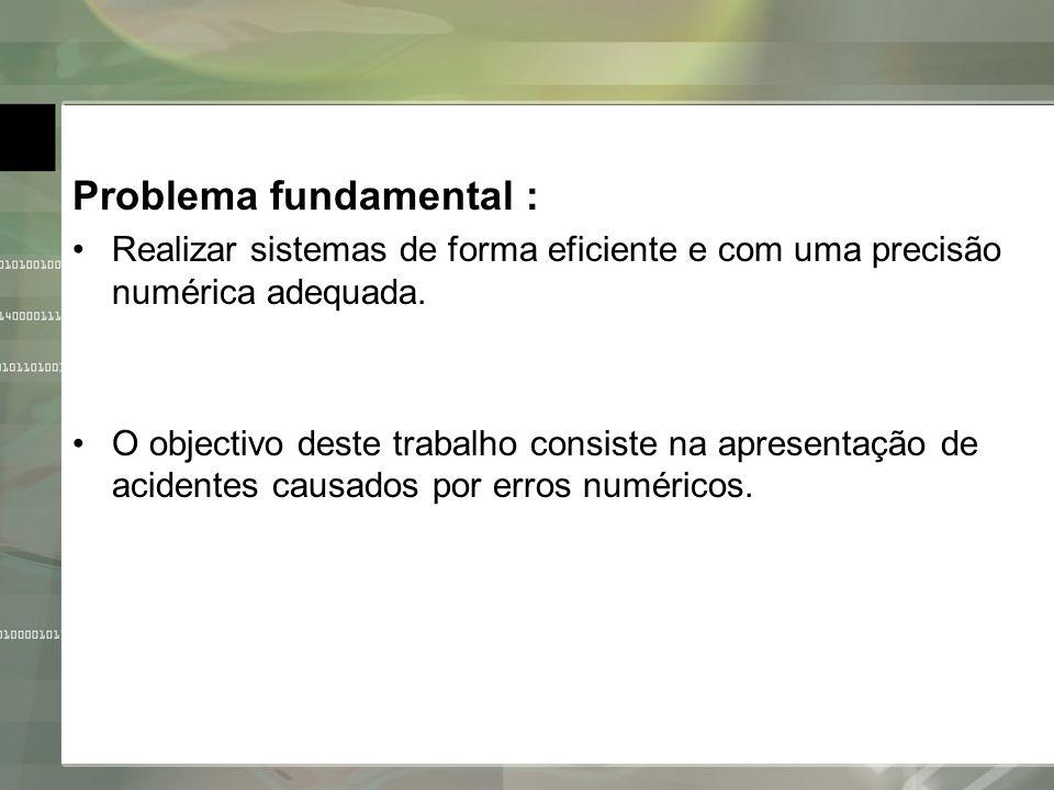 Problema fundamental : Realizar sistemas de forma eficiente e com uma precisão numérica adequada. O objectivo deste trabalho consiste na apresentação