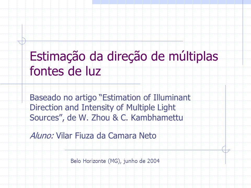 Estimação da direção de múltiplas fontes de luz Baseado no artigo Estimation of Illuminant Direction and Intensity of Multiple Light Sources, de W. Zh