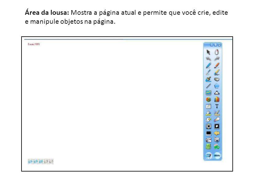 Área da lousa: Mostra a página atual e permite que você crie, edite e manipule objetos na página.