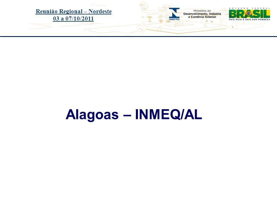 Título do evento Reunião Regional – Nordeste 03 a 07/10/2011 ÓRGÃOINMEQ/AL - PA-410-022/2011-O AUDIN Auditoria realizada no período de 29/08 a 02/09/2011.