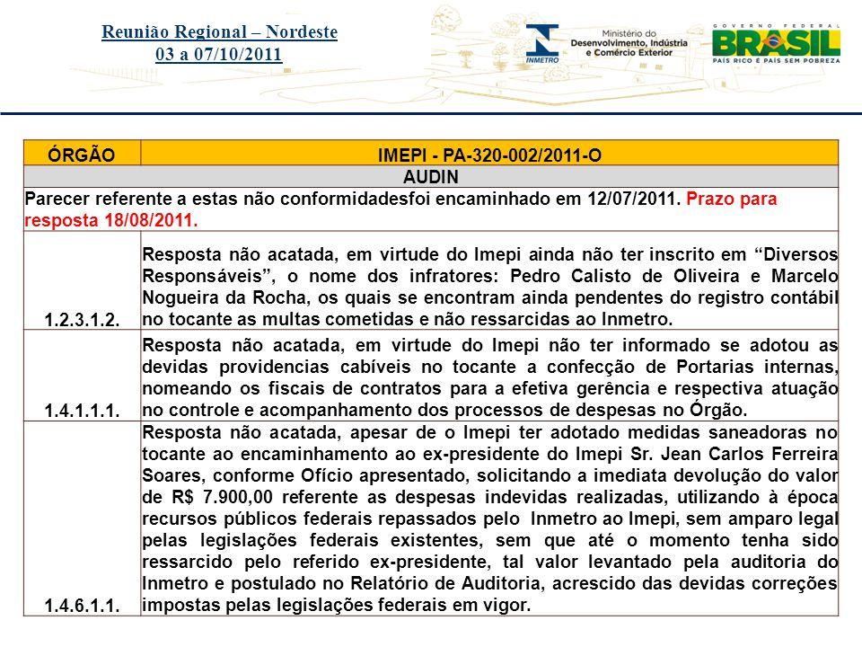 Título do evento Reunião Regional – Nordeste 03 a 07/10/2011 ÓRGÃOIMEPI - PA-320-002/2011-O AUDIN Parecer referente a estas não conformidadesfoi encam