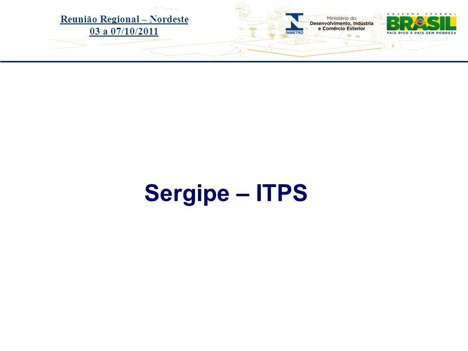 Título do evento Sergipe – ITPS Reunião Regional – Nordeste 03 a 07/10/2011