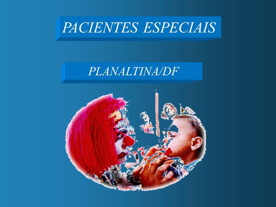 PACIENTES ESPECIAIS PLANALTINA/DF